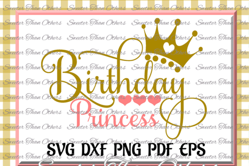 Birthday Princess Svg Birthday Cut File Girl Dxf Silhouette