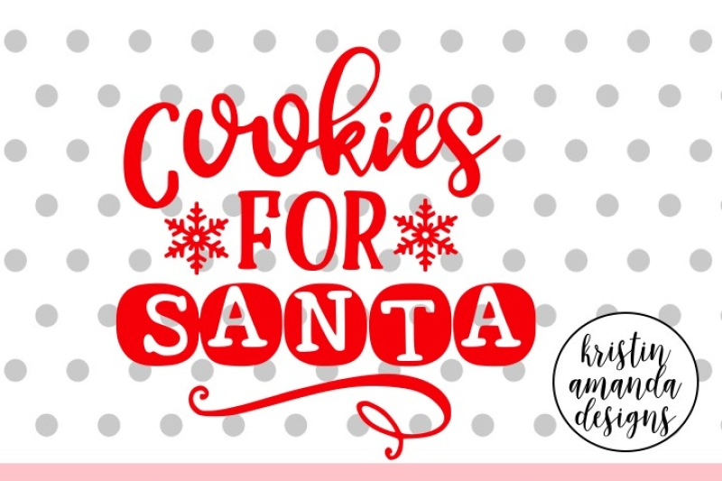 Cookies For Santa Christmas Svg Dxf Eps Png Cut File Cricut