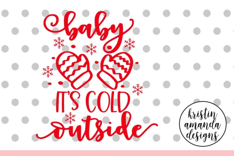 Free Baby It 39 S Cold Outside Christmas Svg Dxf Eps Png Cut File Cricut Silhouette Crafter File