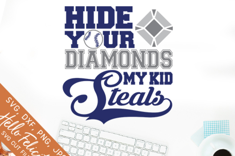 Baseball Hide Your Diamonds My Kid Steals Svg Cutting Files By