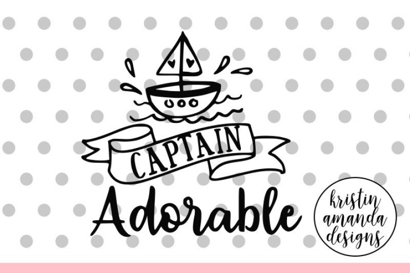 Captain Adorable Svg Dxf Eps Png Cut File Cricut Silhouette By Kristin Amanda Designs Svg Cut Files Thehungryjpeg Com