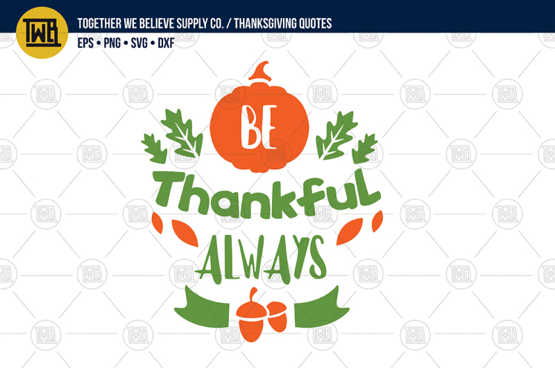 Free Be Thankful Always Lovingly Created Cut File Crafter File Free Svg Create Your Diy Shirts Decals Using Cricut Explore Silhouette