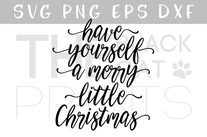 Free Have Yourself A Merry Little Christmas Svg Dxf Png Eps Crafter File New Free Svg Files Cut Silhoeutte