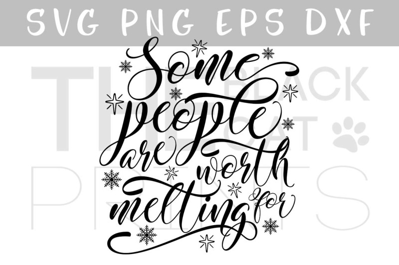 Free Some People Are Worth Melting For Svg Dxf Png Eps Crafter File Free Svg Cut Files With The Silhouette Cameo Or Cricut