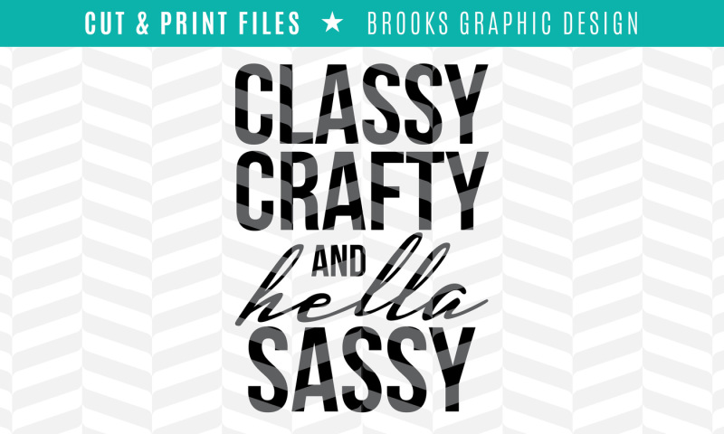 Download Free Classy Crafty & Hella Sassy Dxf Svg Png Pdf Cut & Print Files Crafter File