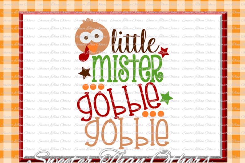 Free Thanksgiving svg, Little Mister Gobble Gobble svg, svg Dxf