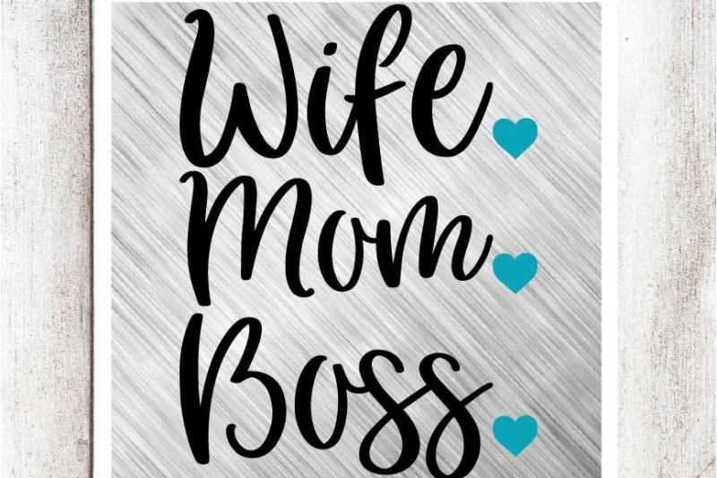 Free Wife Mom Boss Svg Dxf Eps File Crafter File Download Best Free 15931 Svg Cut Files For Cricut Silhouette And More