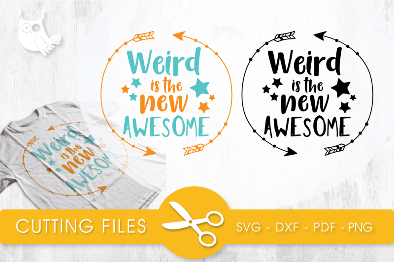 Free Weird Is The New Awesome Svg Png Eps Dxf Cut File Crafter File Best Free Download 556552331 Svg Cut