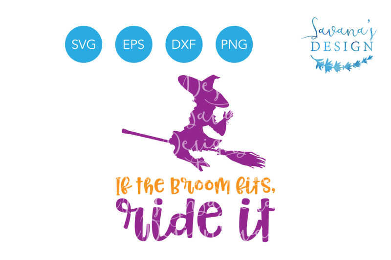Free If The Broom Fits Ride It Witch Svg Halloween Svg Halloween Quote Halloween Svg Files Witch Eps Witch Dxf Witch Png Crafter File Free Logo Png Images With Transparent Backgrounds