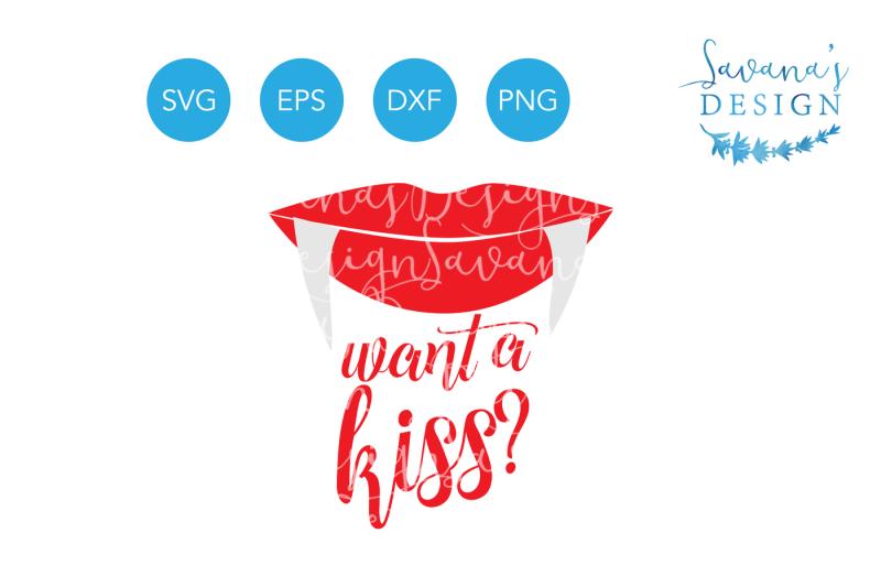 Halloween Quotes Svg.Free Want A Kiss Vampire Svg Kiss Svg Fangs Svg Dracula