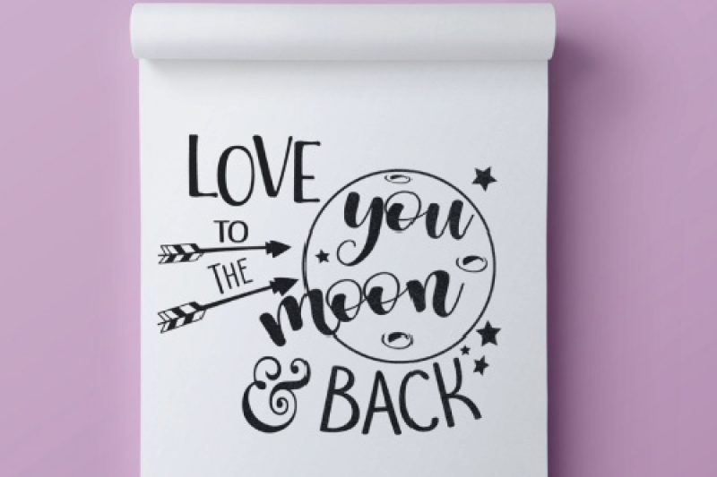 Get Love You To The Moon And Back Cut File Design