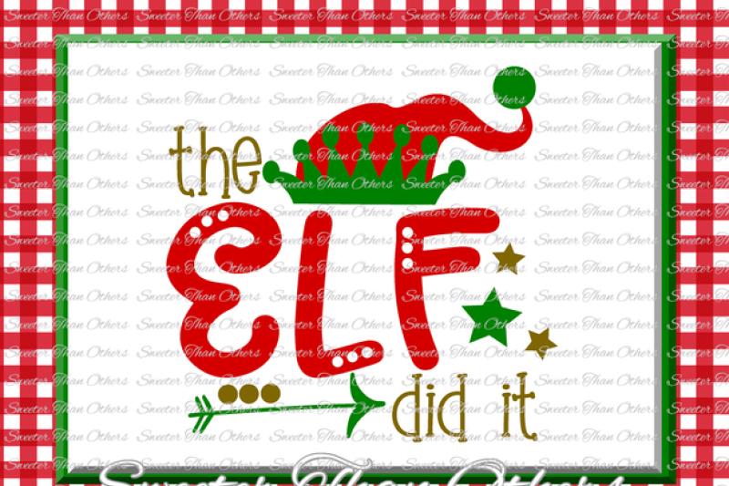 Christmas Svg The Elf Did It Svg Elf Hat Svg Santa Elf Svg
