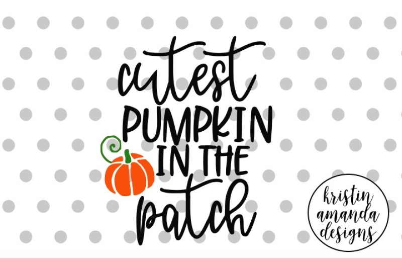 Free Cutest Pumpkin In The Patch Halloween Svg Dxf Eps Png Cut File Cricut Silhouette Crafter File Free Vector Icons Svg Vector