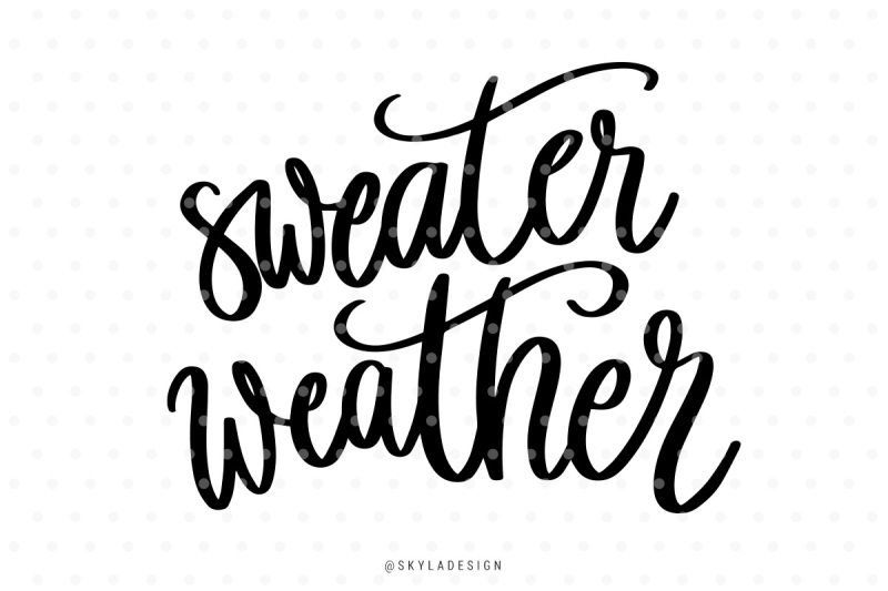 Sweater weather SVG, PNG hand-lettered quote - Free SVG Cut ...