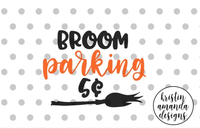 Broom Parking Witch Halloweensvg Dxf Eps Png Cut File Cricut Silhouette Design Free Funny Svg Quotes
