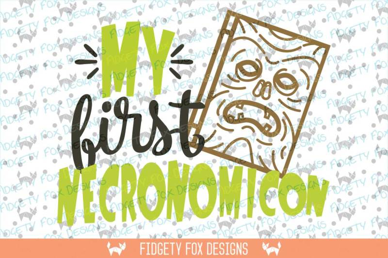 My First Necronomicon Svg Dxf Eps Pdf Png Cut File Cricut Silhouette Scalable Vector Graphics Design Icons Svg File New