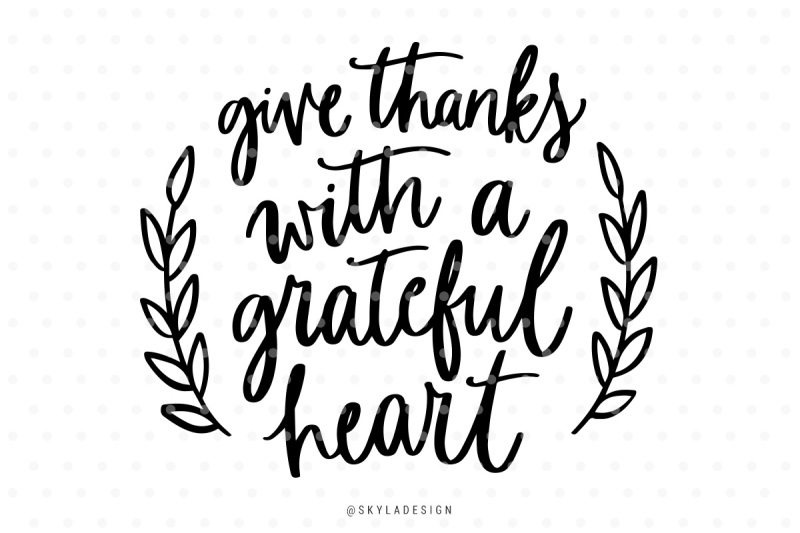 Download Free Give Thanks With Grateful Heart Svg Hand-Lettered Quote Crafter File