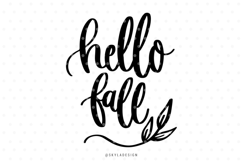 Hello Fall Svg Hand Lettered Quote Scalable Vector Graphics Design Free Svg Files Download