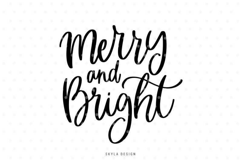 Free Merry And Bright Svg Hand Lettered Quote Crafter File Best Free Svg Files Download