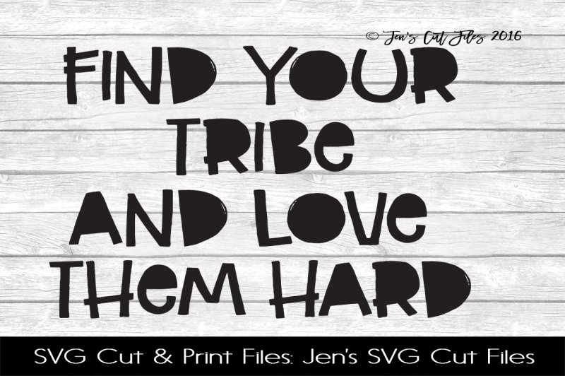 Free Find Your Tribe And Love Them Hard Svg Cut File Crafter File