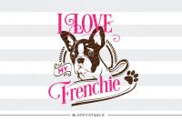 I Love My French Bulldog Svg I Love My Frenchie By