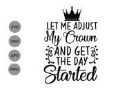 Let Me Adjust My Crown Svg And Get My Day Started Princess Svg