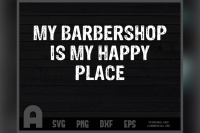 My Barbershop Is My Happy Place Funny Barber T Shirt Design By