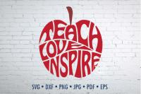 Teach Love Inspire Apple Design For Teacher Svg Dxf Png By