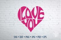 I Love You Heart Svg Dxf Eps Png Jpg Cut File By Prettydd