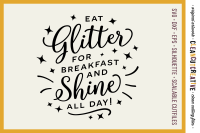 Eat Glitter For Breakfast And Shine All Day Svg Dxf Eps Png Cricut Silhouette Clean Cutting Files By Cleancutcreative Thehungryjpeg Com