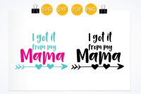 I Got It From My Mama Svg Png Eps Dxf Cut File By Prettycuttables Thehungryjpeg Com