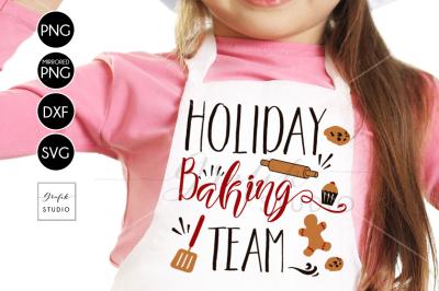 Holiday Baking Team CHRISTMAS SVG for Cricut, DXF Files, PNG Files, Holidays  SVG, Christmas SVG