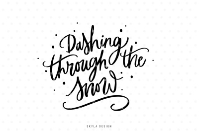Dashing through the snow, Christmas quote SVG