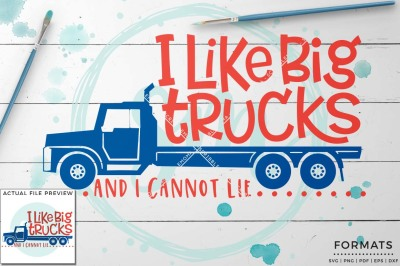 I Like Big Trucks SVG - Small Commercial Use SVG & Instant Download