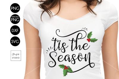 Tis the Season CHRISTMAS SVG for Cricut, DXF Files, SVG CUTTING FILE, PNG Files, Holidays SVG, Christmas SVG