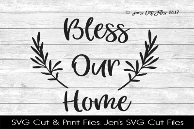 Bless Our Home SVG Cut File