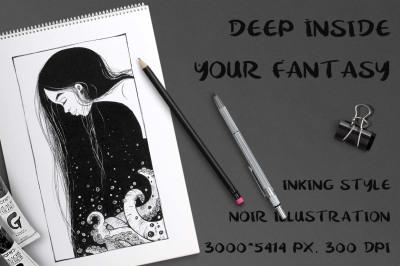 Deep inside your fantasy...