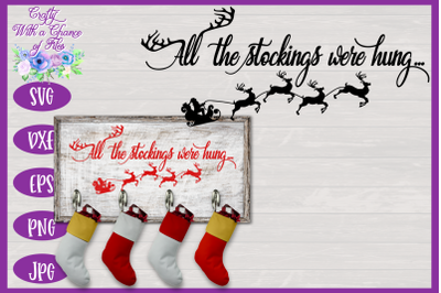 Christmas SVG | All The Stockings Were Hung SVG | Stocking Holder SVG
