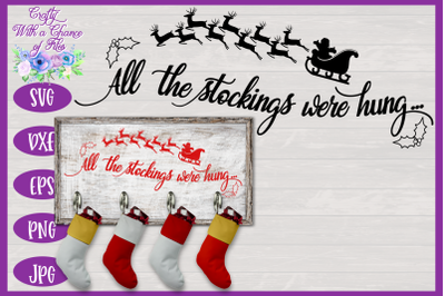 Christmas SVG   All The Stockings Were Hung SVG   Stocking Holder SVG