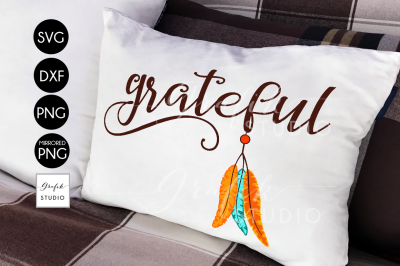 Feathers Native Grateful Thanksgiving SVG Cut File, DXF Files, PNG Files, SVG Cutting File, Fall SVG
