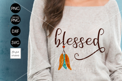 Feathers Native Blessed Thanksgiving SVG Cut File, DXF Files, PNG Files, SVG Cutting File, Fall SVG