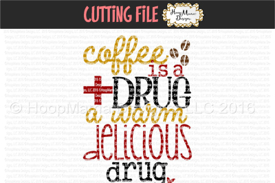 Coffee is a drug, a warm delicious drug