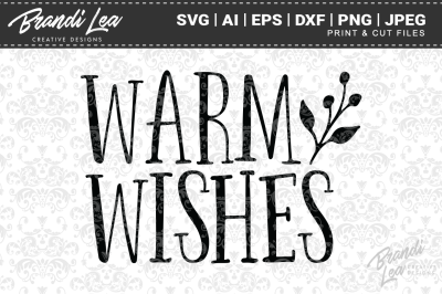 Warm Wishes SVG Cutting Files