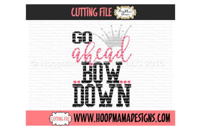 Go ahead bow down