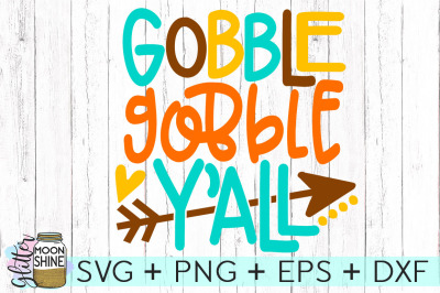 Gobble Gobble Y'all SVG PNG DXF EPS Cutting Files