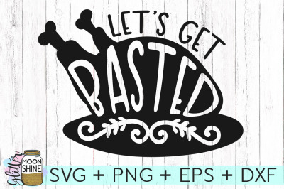 Let's Get Basted SVG PNG DXF EPS Cutting Files
