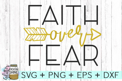 Faith Over Fear SVG PNG DXF EPS Cutting Files