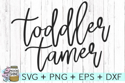 Toddler Tamer SVG PNG DXF EPS Cutting Files