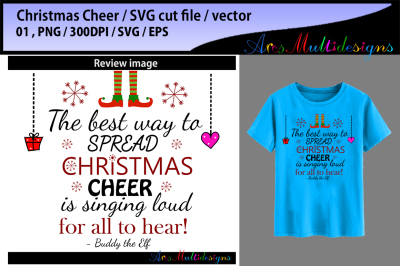 the best way to spread christmas cheer is singing loud for all to hear buddy the elf SVG cut file / printable christmas svg cut file /vector