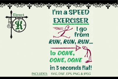I'm a SPEED EXERCISER